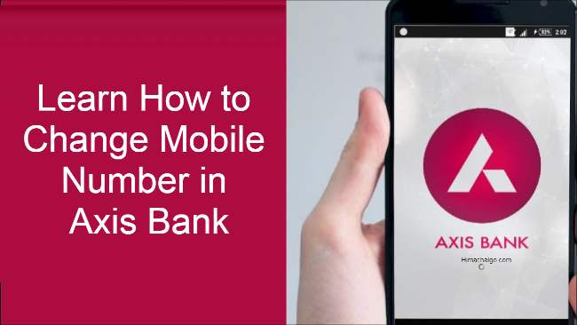 How to Change Mobile Number in Axis Bank (1)
