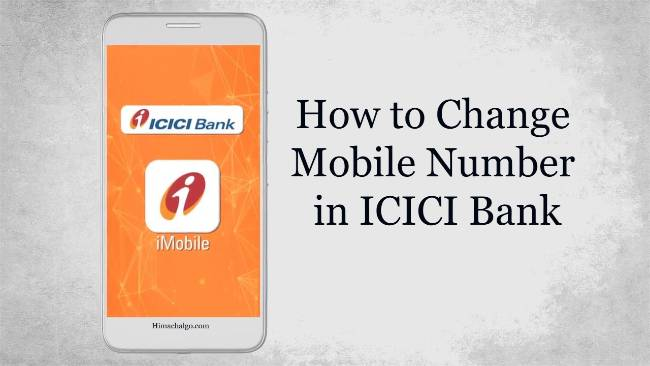 How to Change Mobile Number in ICICI Bank