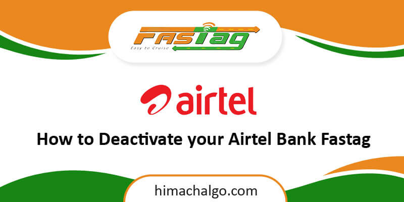 How to Deactivate your Airtel Payment Bank Fastag