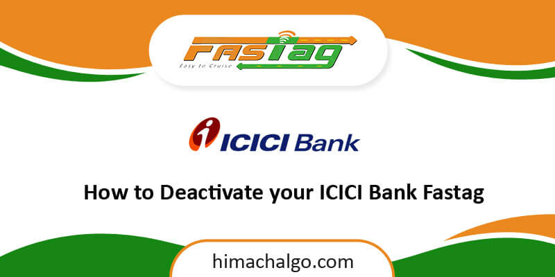 How to Deactivate your ICICI Bank Fastag